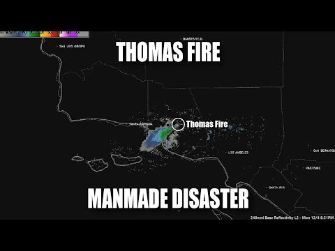 Thomas Fire: Manmade Disaster