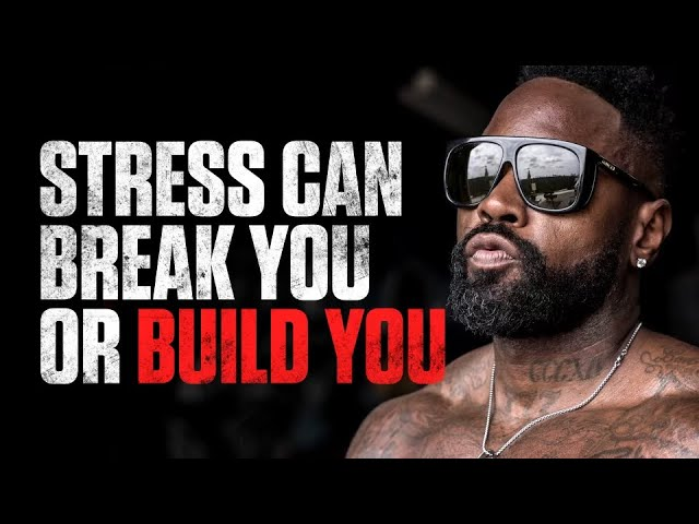 Stress Can Break You or Build You