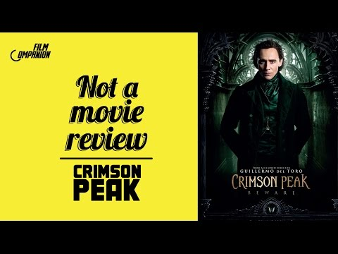 Crimson Peak   Not A Movie Review   Sucharita Tyagi   Film Companion