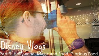 Walt Disney World, October 2018 | Vlog, Part III | Hollywood, Magic and Food, Glorious Food!