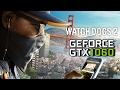 Watch Dogs 2 - GTX 1060 6GB Intel Core i5 4440 12GB RAM