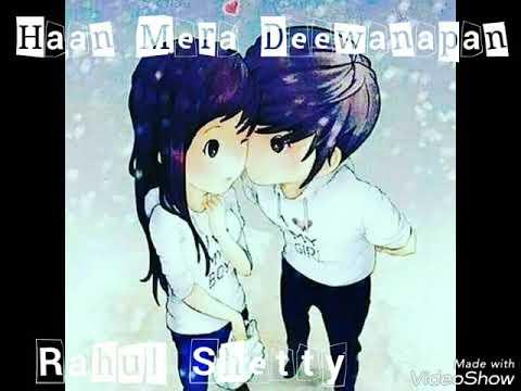Haan Mera Deewanapan With Lyrics   Rahul Shetty   Deewanapan 🎤👫👫👫👫🎤