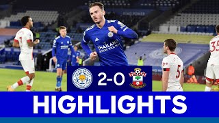 Foxes Move Up To Second With Hard-Fought Victory | Leicester City 2 Southampton 0 | 2020/21