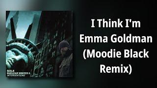 sole // I Think I'm Emma Goldman (Moodie Black Remix)