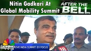 Nitin Gadkari At Global Mobility Summit, No Major Automotive Policy Announcement | CNBC TV18