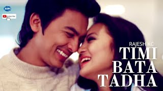 TIMI BATA TADA by Rajesh KC Ft. Paul Shah & Alisha Rai | Official Video thumbnail