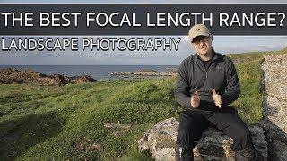 The Best Lens Focal Length Range For Landscape Photography Youtube