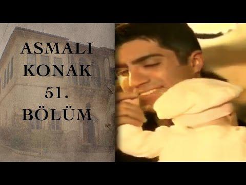 ASMALI KONAK 51. Bölüm