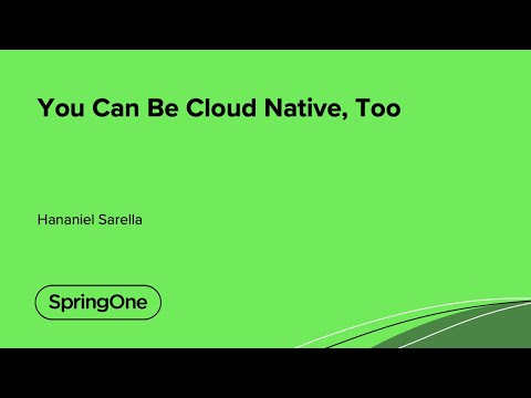 You Can Be Cloud Native, Too