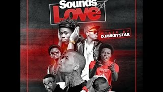 2015 NEWEST NAIJA AFROBEAT MIX| SOUNDS OF LOVE VOL1| MIX BY [DJ MIKEYSTAR ] @djmikeystar