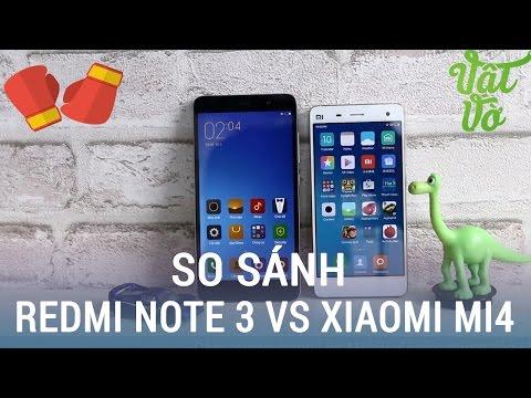 Vật Vờ  So sánh chi tiết Xiaomi Redmi Note 3 và Xiaomi Mi4