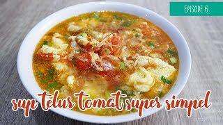 Masakan Super Simple dan Hemat - Sup Telur Tomat