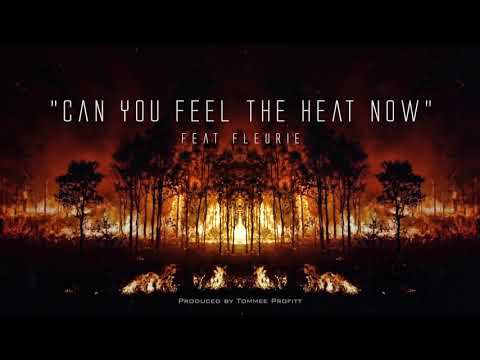 """Can You Feel the Heat Now"" (feat. Fleurie) // Produced by Tommee Profitt"