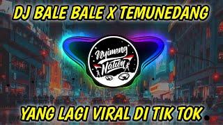 DJ BALE BALE X TEMUNEDANG - YANG LAGI VIRAL DI TIK TOK - DJ UNTUK EDITOR BERKELAS JEDANG JEDUNG