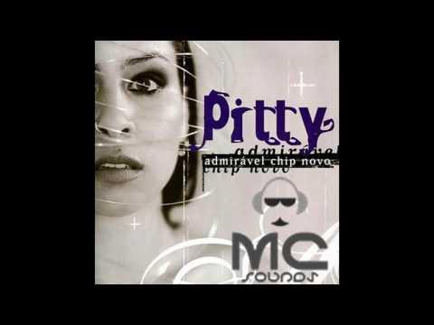 Pitty - Admirável chip novo - Álbum Completo