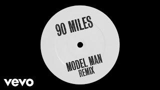 Play 90 Miles (Model Man Remix)
