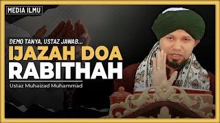 Download IJAZAH DOA RABITHAH DAN CARA MENGAMALKANNYA? | Ustaz Muhaizad Muhammad
