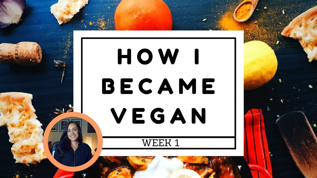 How To: Become Vegan (Week 1) - YouTube