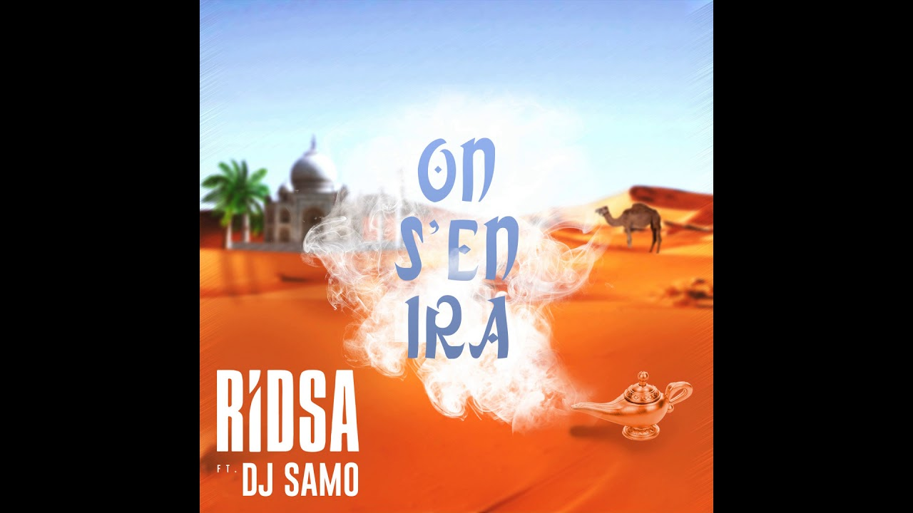 Ridsa ft. Dj Samo - On S'en Ira ( Son Officiel ) #1