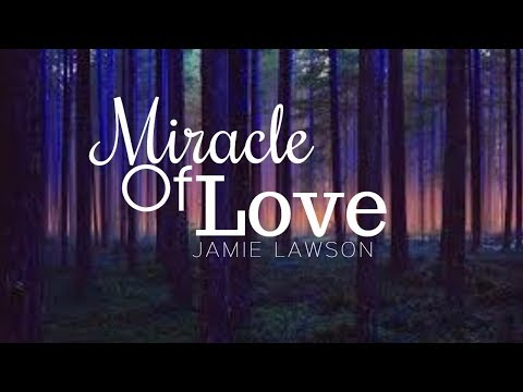 Miracle Of Love - Jamie Lawson (Lyrics)