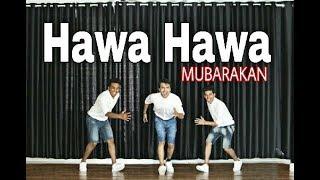 Hawa Hawa | Mubarakan | Dance Choreography