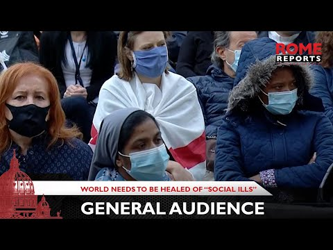 """General Audience: Pope says world needs to be healed of """"social ills"""""""