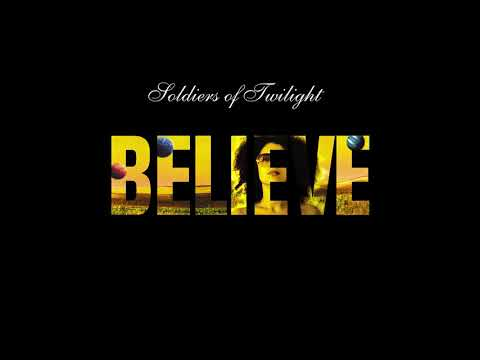 Soldiers Of Twilight  - Believe  (Extended Mix)
