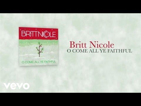 Britt Nicole - O Come, All Ye Faithful (Lyric Video)