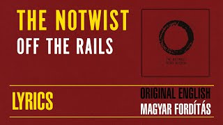 THE NOTWIST - Off The Rails [with Lyric Subtitles ENG + HUN]