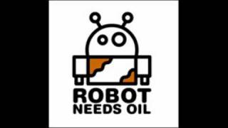 Robot Needs Oil - Volta