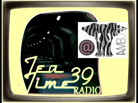 TEA TIME RADIO -39-