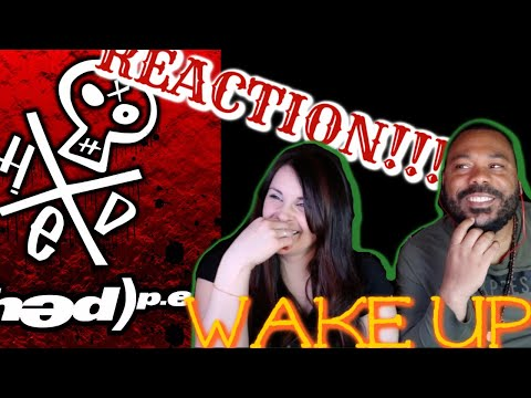 Hed P.E. -Wake Up Reaction!!