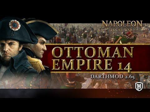 A RETURN TO THE OTTOMAN EMPIRE | Ottomans #14 - Napoleon: Total War Darthmod Gameplay