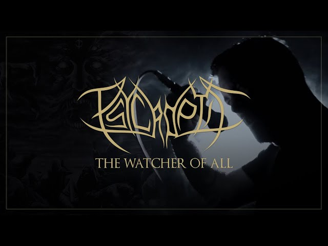 PSYCROPTIC - The Watcher Of All (Official Music Video)