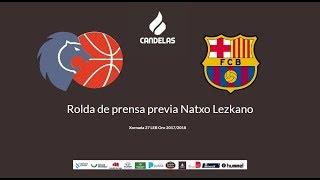 Video Natxo Lezkano RP previa Cafés Candelas Breogán - FC Barcelona B 17/18