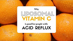 Why Liposomal Vitamin C is good for people with Acid Reflux
