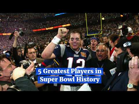 5 Greatest Players In Super Bowl History