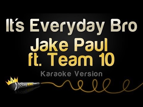 Jake Paul ft. Team 10 - It's Everyday Bro (Karaoke Version)