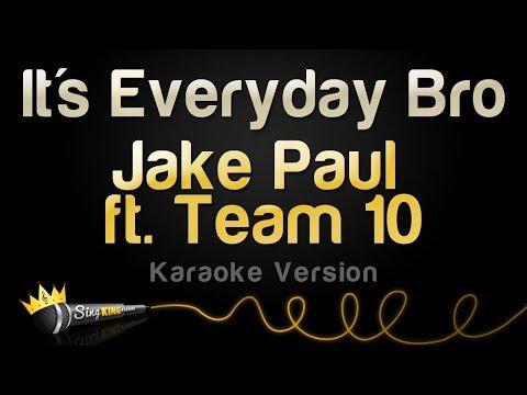 Jake Paul ft Team 10 - Its Everyday Bro Karaoke