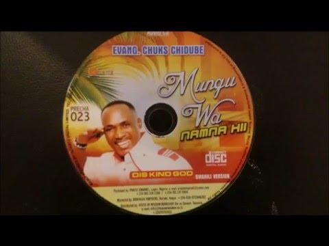 Nigerian Gospel Music 2016 – Dis kind God – Chuks Chidube [Swahili version ]