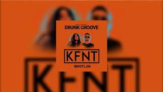 MARUV & Boosin - Drunk Groove (KFNT BOOTLEG)
