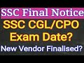 SSC Final Notice Regarding SSC CGL And CPO Examination Date Admit Card And Vendor