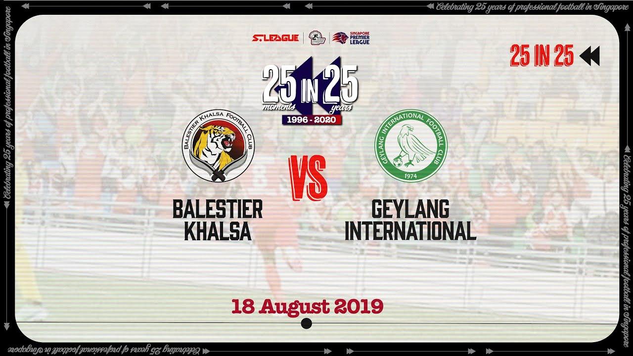 2019 Singapore Premier League #25in25SG: Balestier Khalsa vs Geylang International