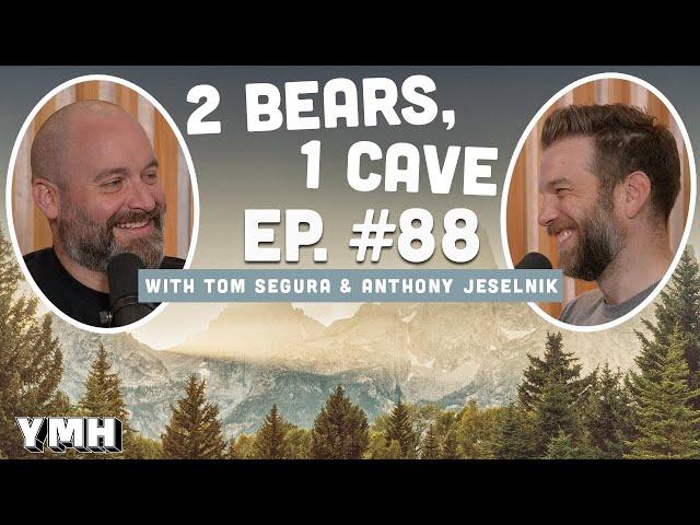 Ep. 88 | 2 Bears, 1 Cave w/ Tom Segura & Anthony Jeselnik