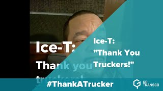 """Ice-T: """"Thank You Truckers!"""""""