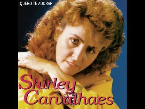 SHIRLEY CARVALHAES - QUERO TE ADORAR /  CD COMPLETO