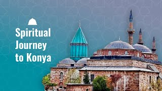 Spiritual Journey To Konya