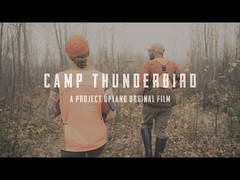 Camp Thunderbird - A Wisconsin Bird Hunting Story - Project Upland Original Film