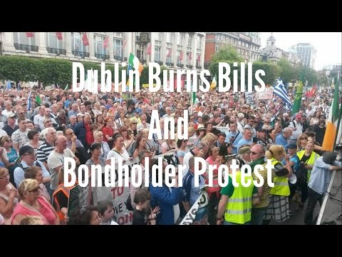 Dublin Burns Bills and Bondholders protest