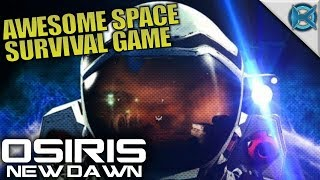 AWESOME SPACE SURVIVAL GAME | Osiris: New Dawn | Let's Play Gameplay | S02E01